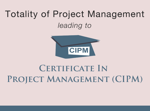 Certificate In Project Management (CIPM)
